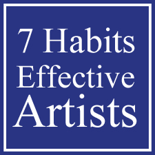 The Seven Habits of Highly Effective Artists