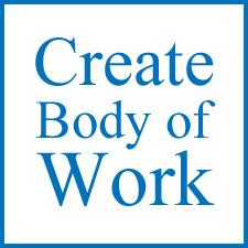 Do You Have a Body of Work to Show? - Part I