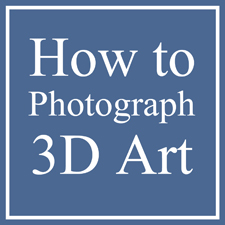 How to Photograph 3D Art