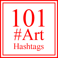 101 #ART HASHTAGS FOR ARTISTS TO USE IN SOCIAL MEDIA