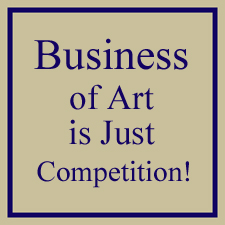 The Business of Art is Really an Art Competition!