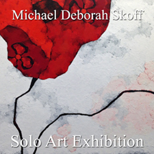 Michael D Skoff - Solo Art Exhibition
