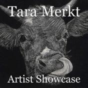 Tara Merkt – Artist Showcase