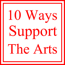 10 Ways that We Can Support the Arts