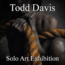 Todd Davis - Solo Art Exhibition
