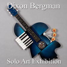 Dixon Bergman - Solo Art Exhibition