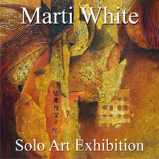 Marti White - Solo Art Exhibition