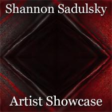 Shannon Sadulsky - Artist Showcase