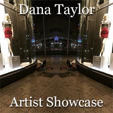 Dana Taylor - Artist Showcase