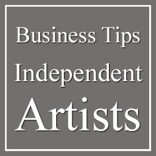5 Business Tips for Independent Artists