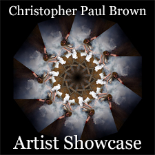 Christopher Paul Brown - Artist Showcase