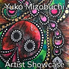 Yuko Mizobuchi - Artist Showcase