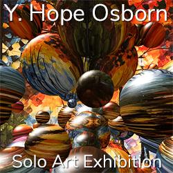 Y. Hope Osborn – Solo Art Exhibition