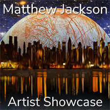 Matthew Jackson – Artist Showcase
