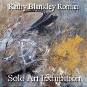Kathy Blankley Roman - Solo Art Exhibition