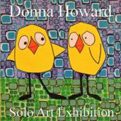 Donna Howard - Solo Art Exhibition