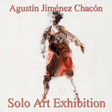 Agustín Jiménez Chacón - Solo Art Exhibition