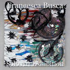 Francesca Busca - Solo Exhibit