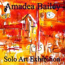Amadea Bailey - Solo Art Exhibition