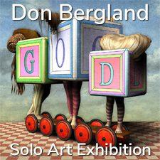 Don Bergland - Solo Art Exhibition