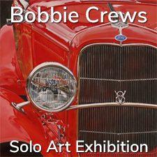 Bobbie Crews - Solo Art Exhibition