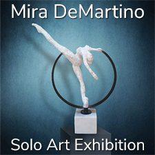 Mira DeMartino - Solo Art Exhibition