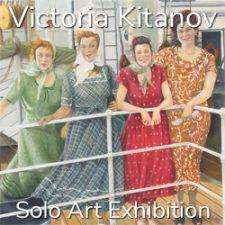 Victoria Kitanov – Solo Art Exhibition